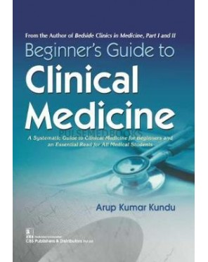 Beginners Guide To Clinical Medicine
