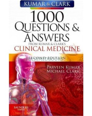 1000 Questions & Answers from Kumar & Clark's Clinical Medicine, 2nd Edition